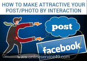 How to make your postphoto attractive by interaction